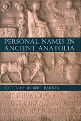 Personal Names in Ancient Anatolia$