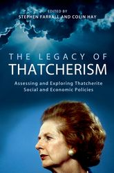 The Legacy of ThatcherismAssessing and Exploring Thatcherite Social and Economic Policies