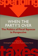 When the Party's Over – The Politics of Fiscal Squeeze in Perspective - British Academy Scholarship Online