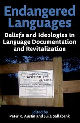 Endangered Languages: Beliefs and Ideologies in Language Documentation and Revitalization