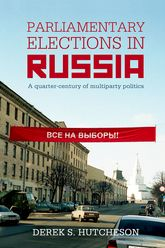 Parliamentary Elections in RussiaA Quarter-Century of Multiparty Politics