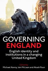 Governing EnglandEnglish Identity and Institutions in a Changing United Kingdom$
