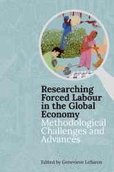 Researching Forced Labour in the Global Economy – Methodological Challenges and Advances - British Academy Scholarship Online