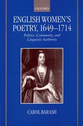 English Women's Poetry, 1649–1714Politics, Community, and Linguistic Authority$