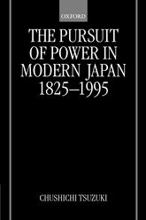 The Pursuit of Power in Modern Japan 1825–1995$
