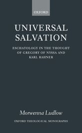 Universal SalvationEschatology in the Thought of Gregory of Nyssa and Karl Rahner$