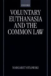 Voluntary Euthanasia and the Common Law$