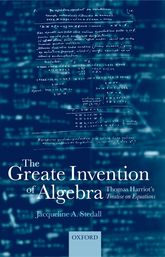 The Greate Invention of AlgebraThomas Harriot's Treatise on equations$