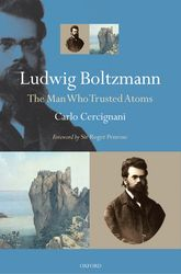 Ludwig BoltzmannThe Man Who Trusted Atoms$