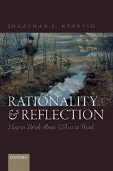 Rationality and ReflectionHow to Think About What to Think$