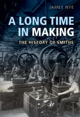 A Long Time in MakingThe History of Smiths$