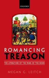 Romancing TreasonThe Literature of the Wars of Roses$