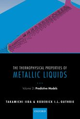 The Thermophysical Properties of Metallic LiquidsVolume 2 — Predictive Models$