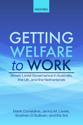 Getting Welfare to WorkStreet-Level Governance in Australia, the UK, and the Netherlands$