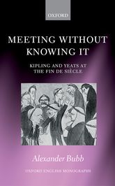 Meeting Without Knowing ItKipling and Yeats at the Fin de Siècle$