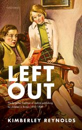Left OutThe forgotten tradition of radical publishing for children in Britain 1910–1949$