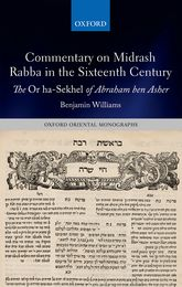 Commentary on Midrash Rabba in the Sixteenth CenturyThe Or ha-Sekhel of Abraham ben Asher$