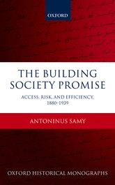 The Building Society PromiseAccess, Risk, and Efficiency 1880-1939$