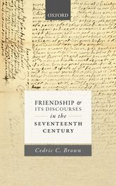Friendship and its Discourses in the Seventeenth Century$