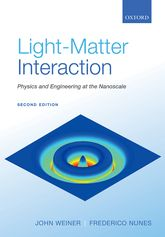 Light-Matter InteractionPhysics and Engineering at the Nanoscale, Second Edition$