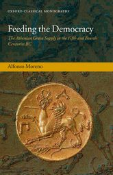 Feeding the DemocracyThe Athenian Grain Supply in the Fifth and Fourth Centuries BC$