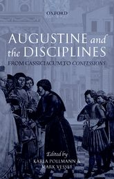 Augustine and the DisciplinesFrom Cassiciacum to Confessions$