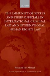 The Immunity of States and Their Officials in International Criminal Law and International Human Rights Law$