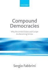 Compound DemocraciesWhy the United States and Europe Are Becoming Similar$