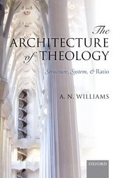 The Architecture of TheologyStructure, System, and Ratio$