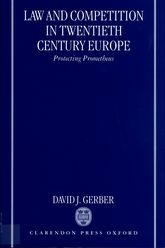 Law and Competition in Twentieth-Century EuropeProtecting Prometheus$
