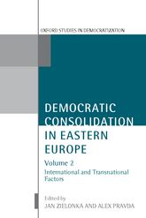 Democratic Consolidation in Eastern Europe Volume 2: International and Transnational Factors$