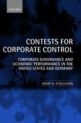 Contests for Corporate ControlCorporate Governance and Economic Performance in the United States and Germany$