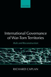 International Governance of War-Torn TerritoriesRule and Reconstruction$