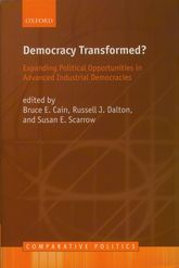 Democracy Transformed?Expanding Political Opportunities in Advanced Industrial Democracies$
