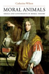 Moral AnimalsIdeals and Constraints in Moral Theory$