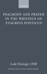 Psalmody and Prayer in the Writings of Evagrius Ponticus$