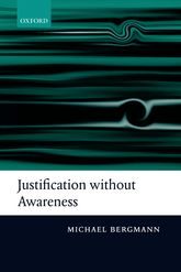 Justification without AwarenessA Defense of Epistemic Externalism$