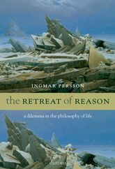 The Retreat of ReasonA dilemma in the philosophy of life$