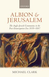 Albion and JerusalemThe Anglo-Jewish Community in the Post-Emancipation Era$