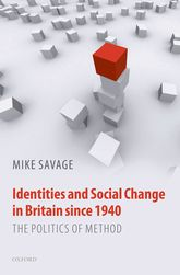 Identities and Social Change in Britain since 1940The Politics of Method$