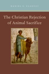 The Christian Rejection of Animal Sacrifice$