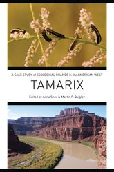 TamarixA Case Study of Ecological Change in the American West$