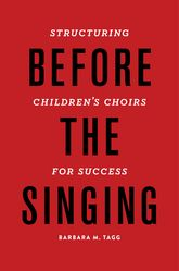 Before the SingingStructuring Children's Choirs for Success$